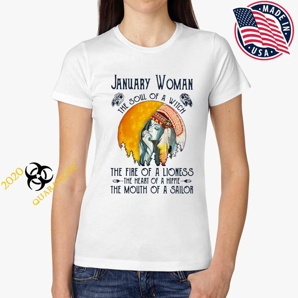 January Woman The Soul Of A Witch The Fire Of A Lioness The Heart Of A Hippie The Mouth Of A Sailor Shirt Ladies Tee