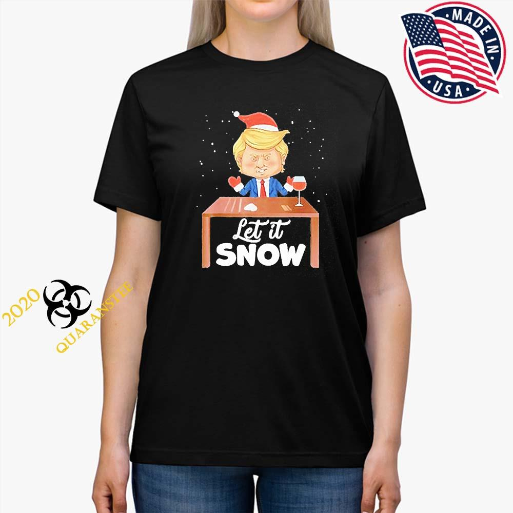 Let It Snow Trump Cocaine Xmas Ugly Christmas Shirt Ladies Tee
