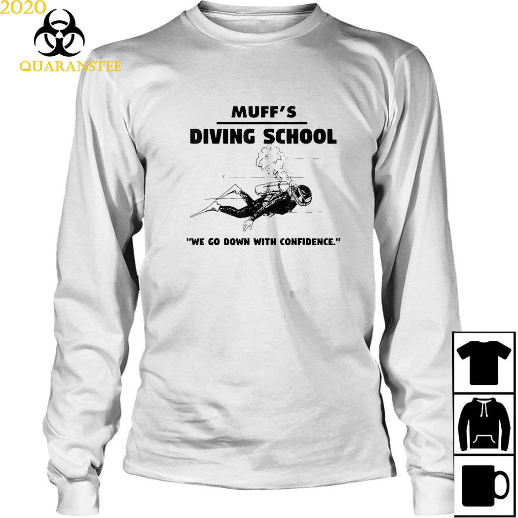 Muffs Diving School We Go Down With Confidence Shirt Long Sleeved