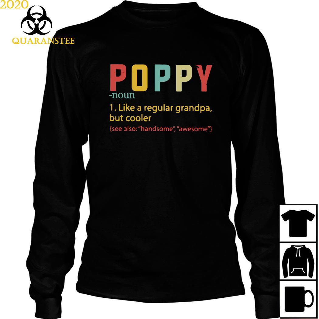 Poppy Like A Regular Grandpa But Cooler Shirt Long Sleeved