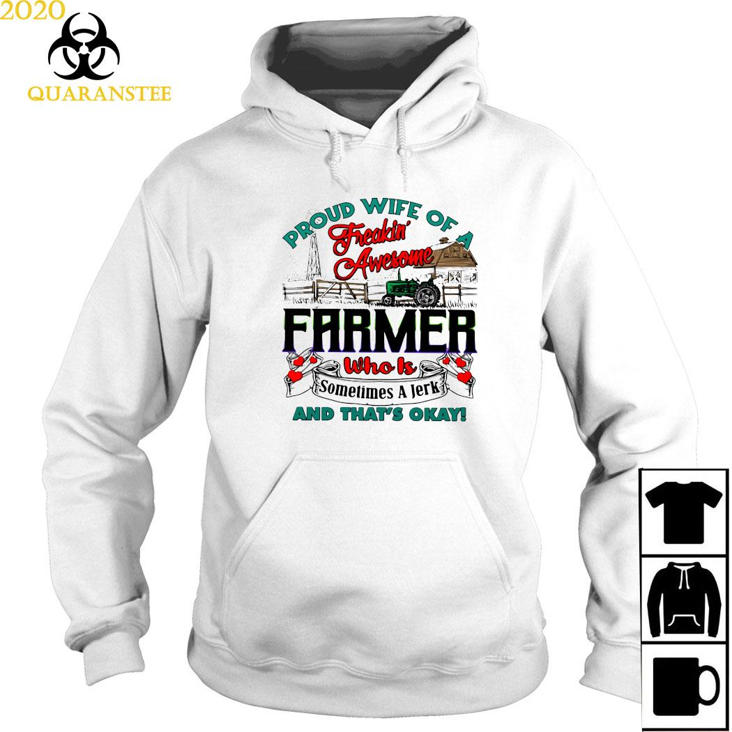 Proud Wife Of A Freaking Awesome Farmer Who Is Sometimes A Jerk And That's Okay Shirt Hoodie