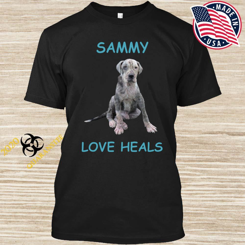 Sammy Love Heals Shirt