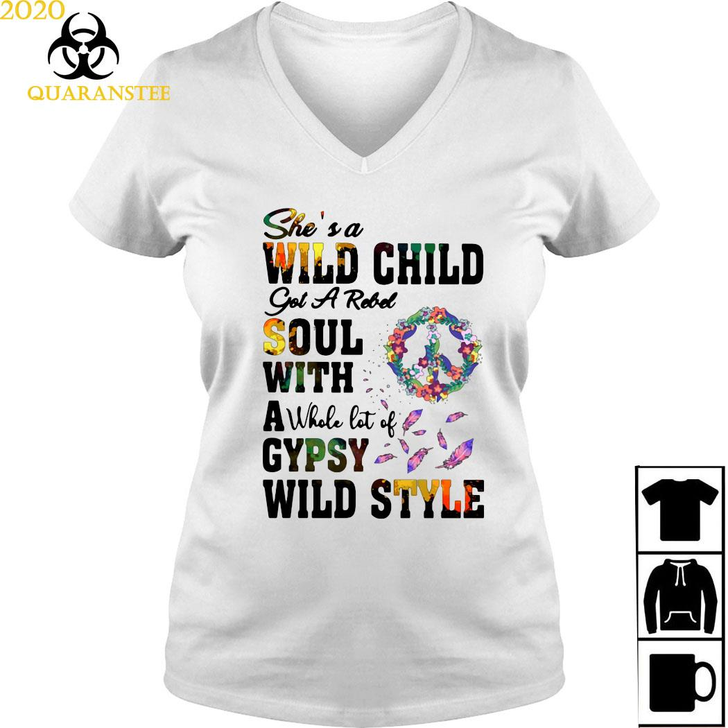 She's A Wild Child Got A Rebel Soul With A Whole Lot Of Gypsy Wild Style Shirt Ladies V-neck