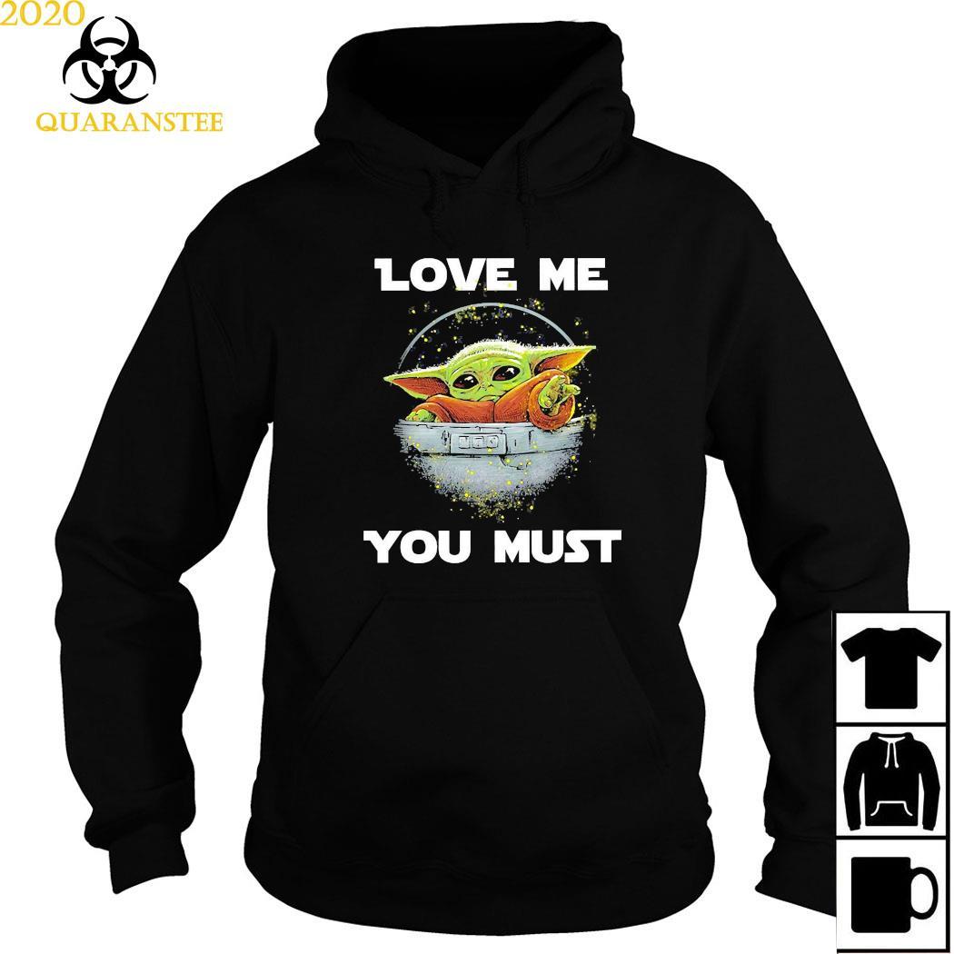 Baby Yoda The Mandalorian Love Me You Must Shirt Hoodie