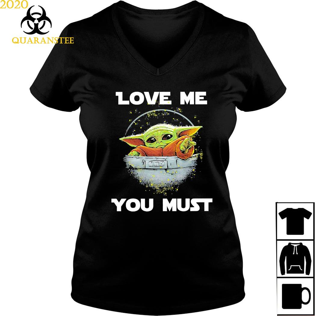 Baby Yoda The Mandalorian Love Me You Must Shirt Ladies V-neck