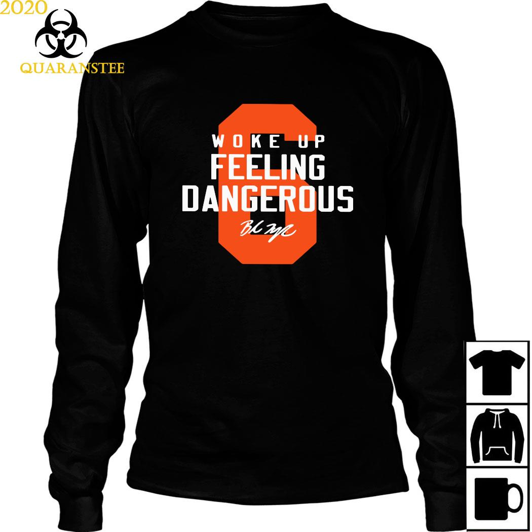 Baker Mayfield 6 Woke Up Feeling Dangerous Shirt Long Sleeved