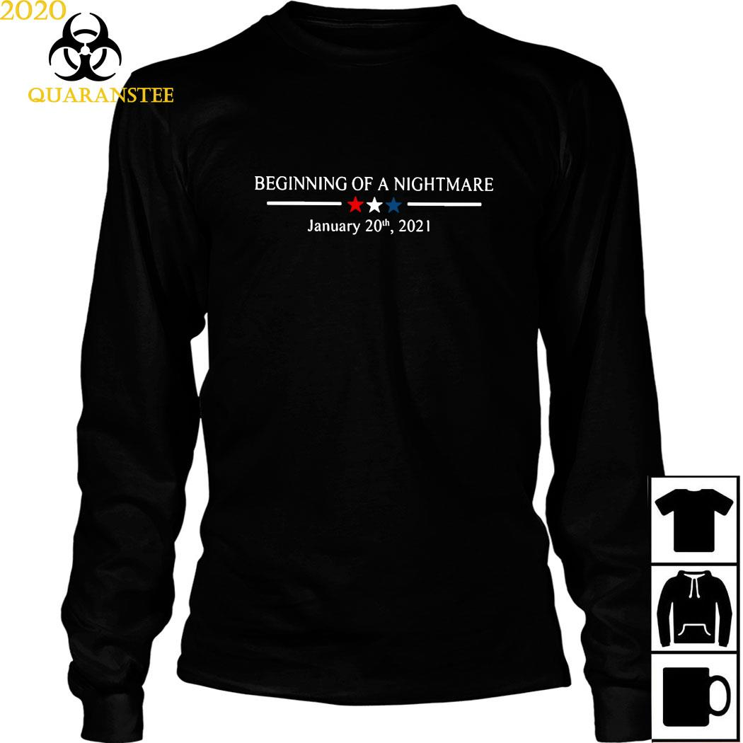 Beginning Of A Nightmare January 20th 2021 Shirt Long Sleeved