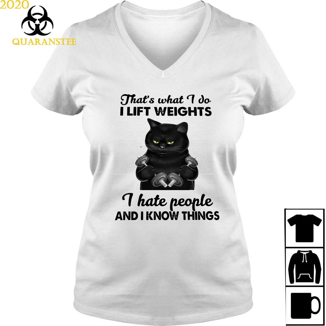 Black Cat That's What I Do I Lift Weights I Hate People And I Know Things Shirt Ladies V-neck