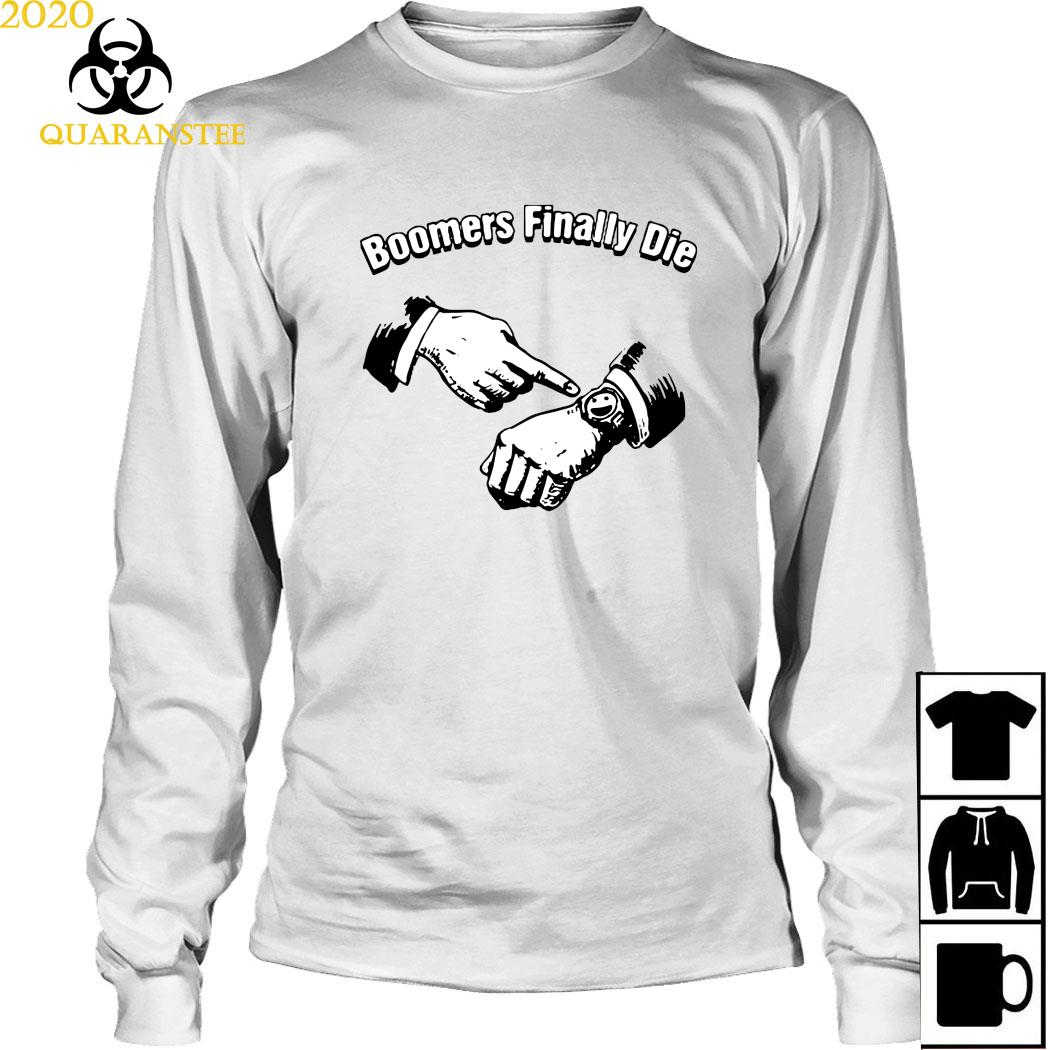 Boomers Finally Die Shirt Long Sleeved