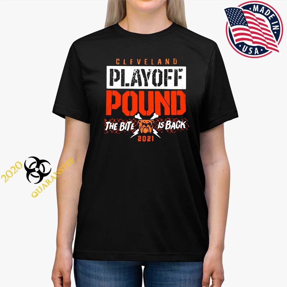 Cleveland Playoff Pound The Bite Is Back 2021 Shirt Ladies Tee