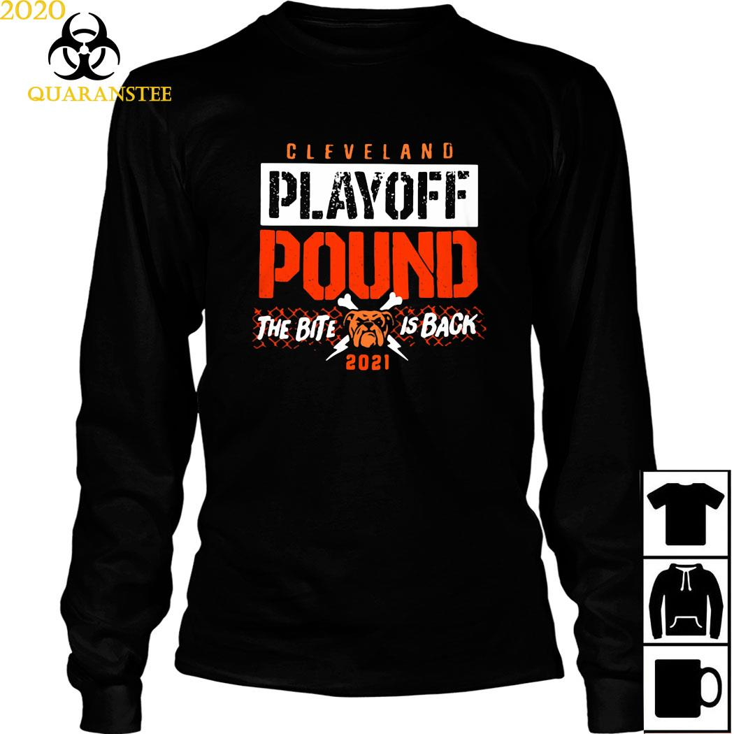 Cleveland Playoff Pound The Bite Is Back 2021 Shirt Long Sleeved