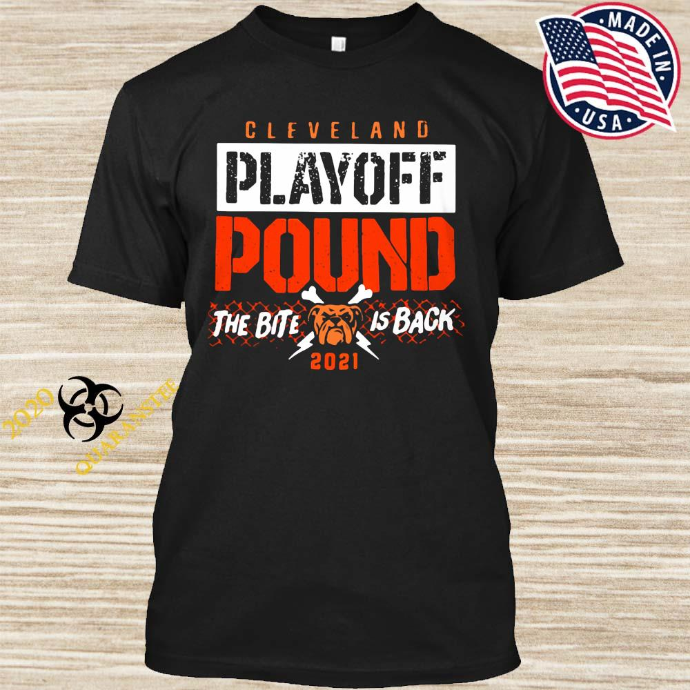 Cleveland Playoff Pound The Bite Is Back 2021 Shirt