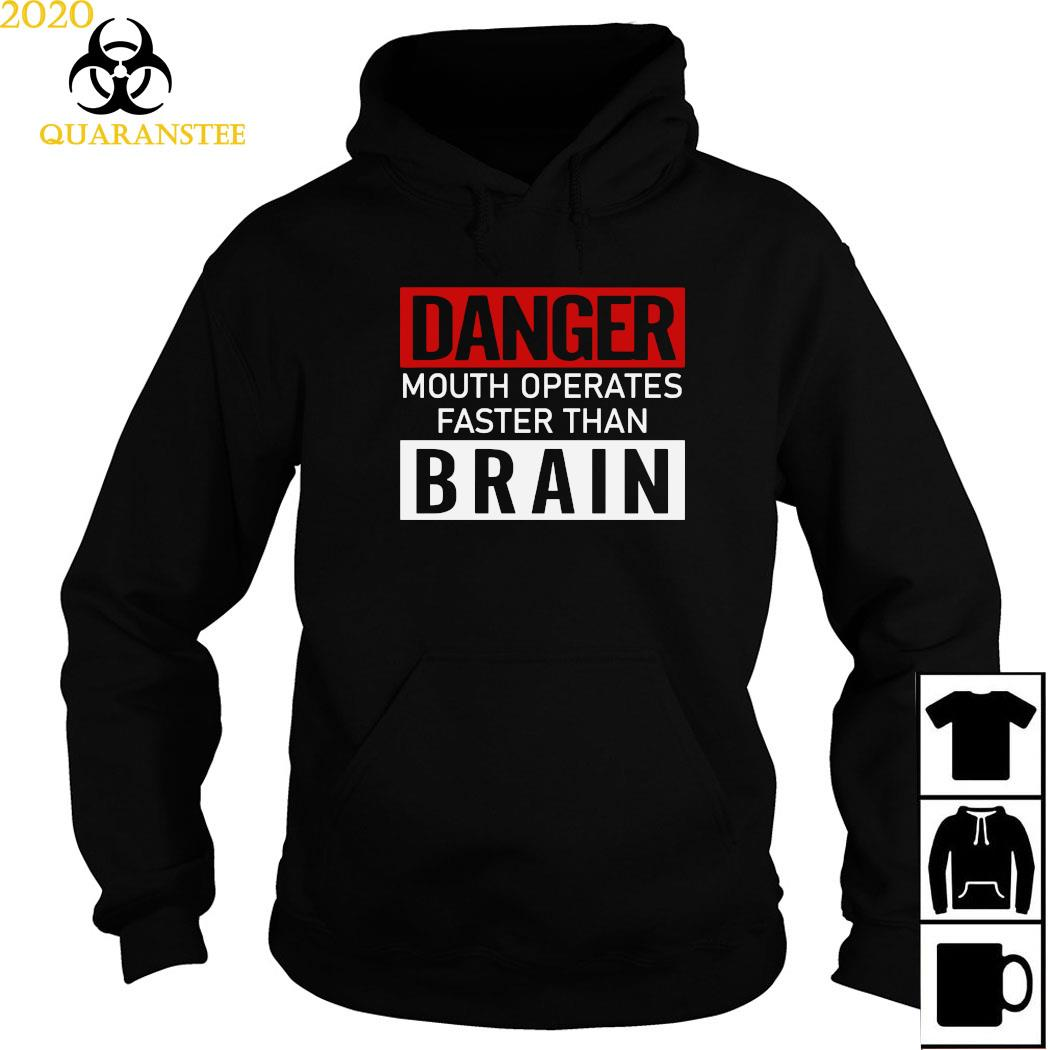 Danger Mouth Operates Faster Than Brain Shirt Hoodie