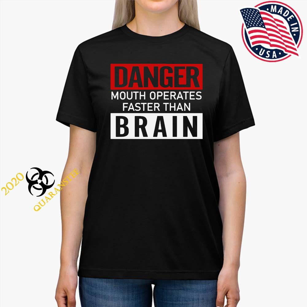 Danger Mouth Operates Faster Than Brain Shirt Ladies Tee