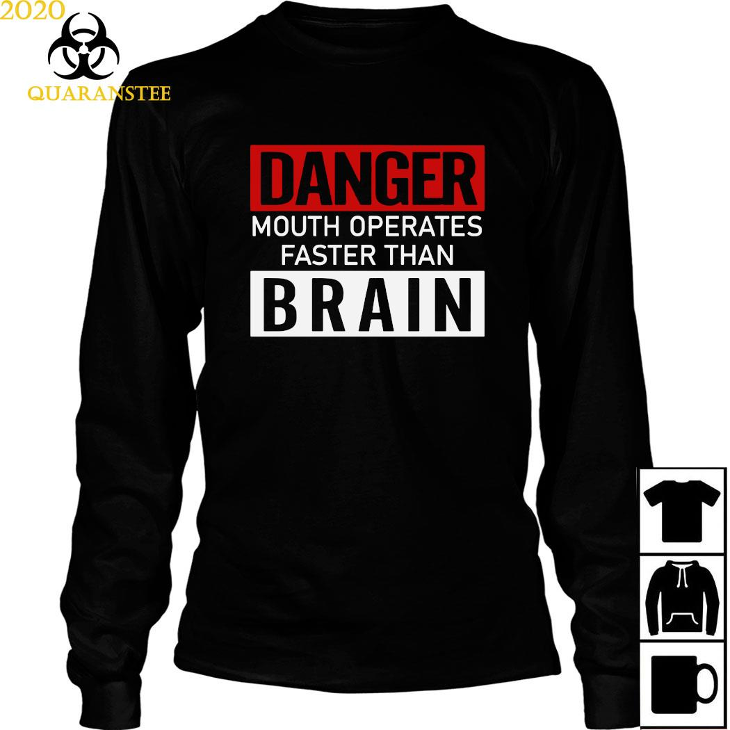 Danger Mouth Operates Faster Than Brain Shirt Long Sleeved