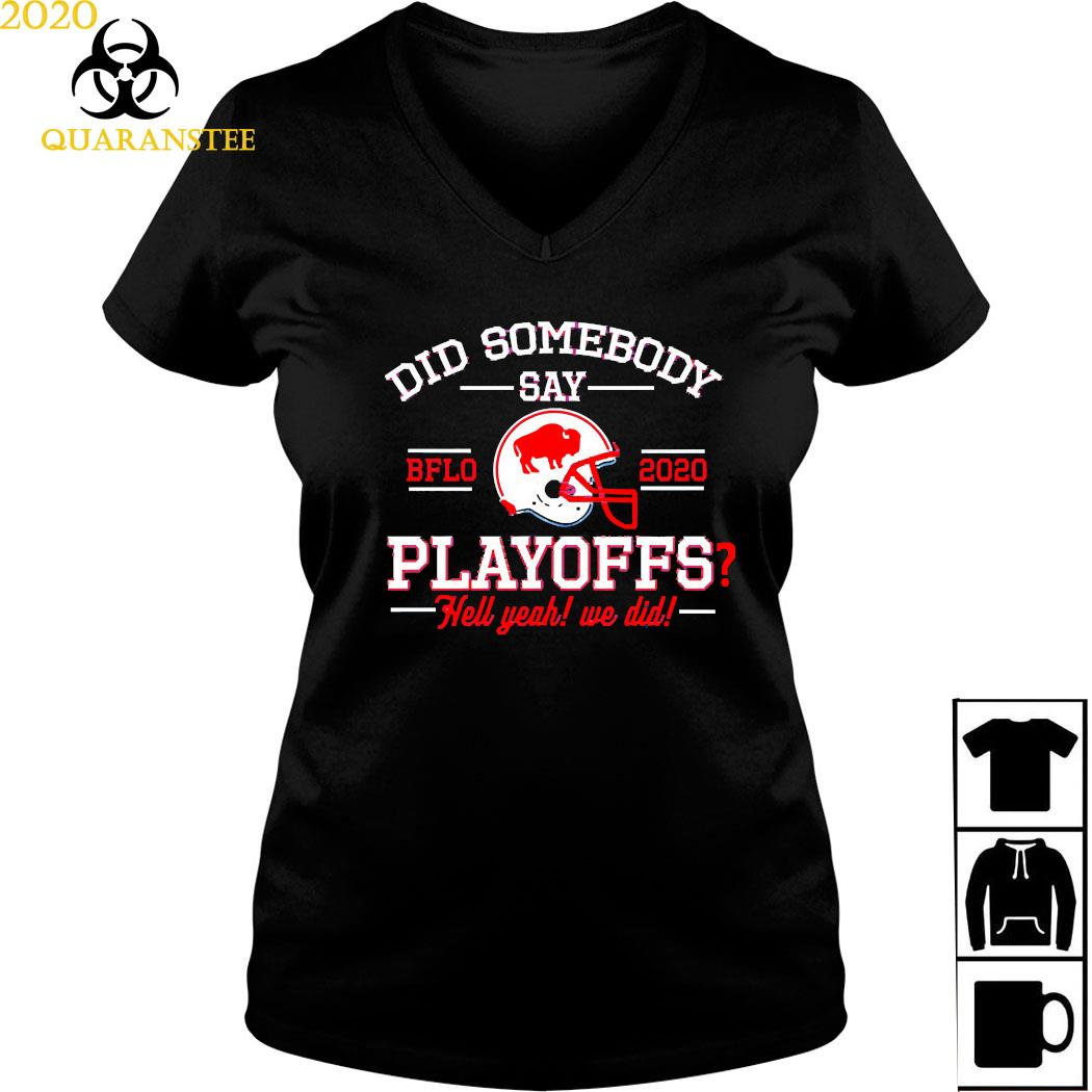 Did Somebody Say Buffalo Bills 2020 Playoffs Hell Yeah We Did Shirt Ladies V-neck