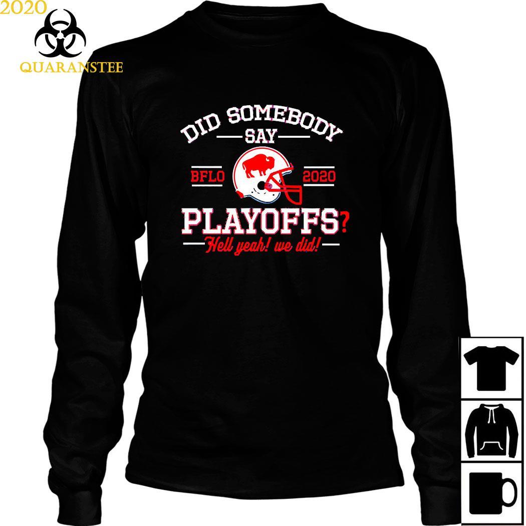 Did Somebody Say Buffalo Bills 2020 Playoffs Hell Yeah We Did Shirt Long Sleeved