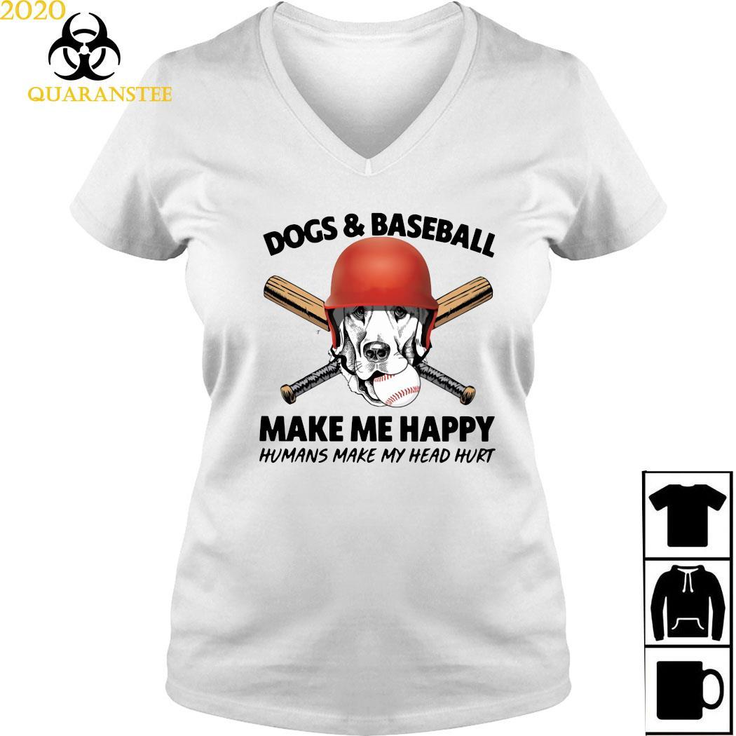 Dogs And Baseball Make Me Happy Humans Make My Head Hurt Shirt Ladies V-neck