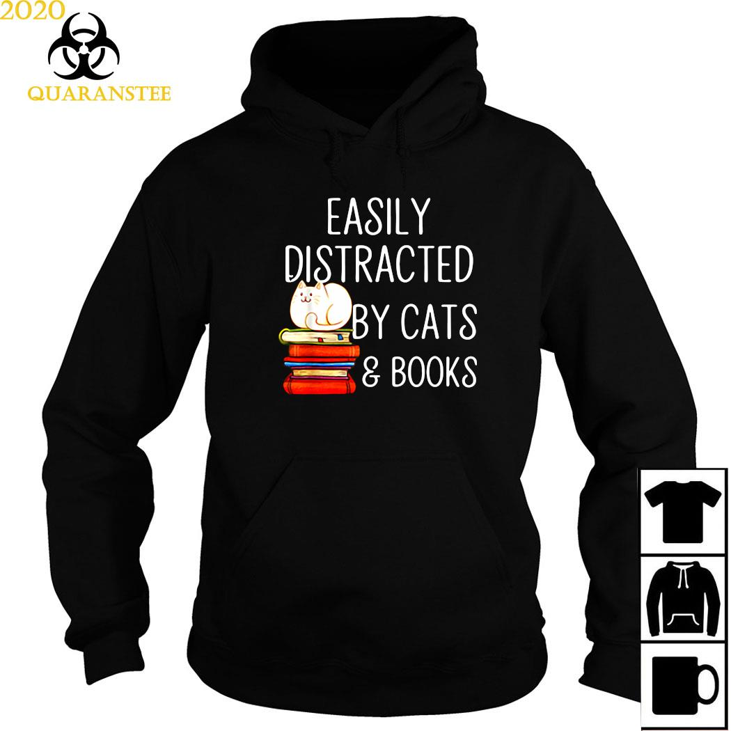 Easily Distracted By Cats And Books Shirt Hoodie