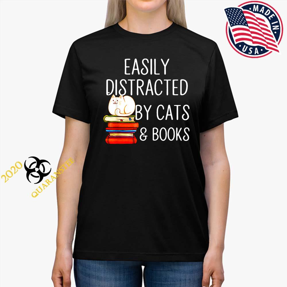 Easily Distracted By Cats And Books Shirt Ladies Tee
