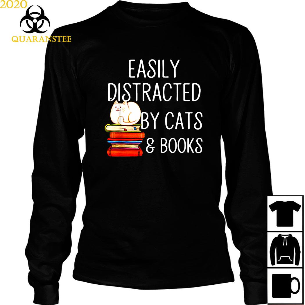 Easily Distracted By Cats And Books Shirt Long Sleeved