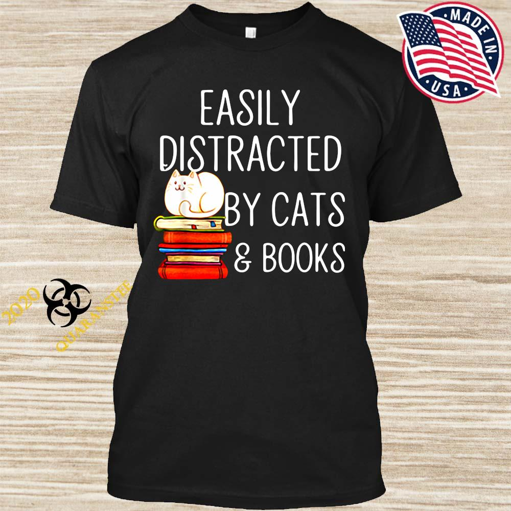 Easily Distracted By Cats And Books Shirt