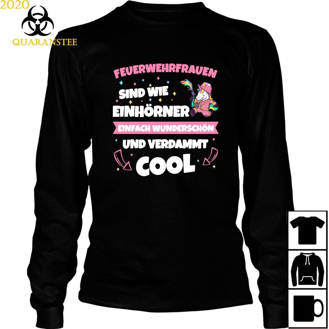 Feuerwehrfrauen Sind Wie Einhörner Einfach Wunderschön Und Verdammt Cool Shirt Long Sleeved