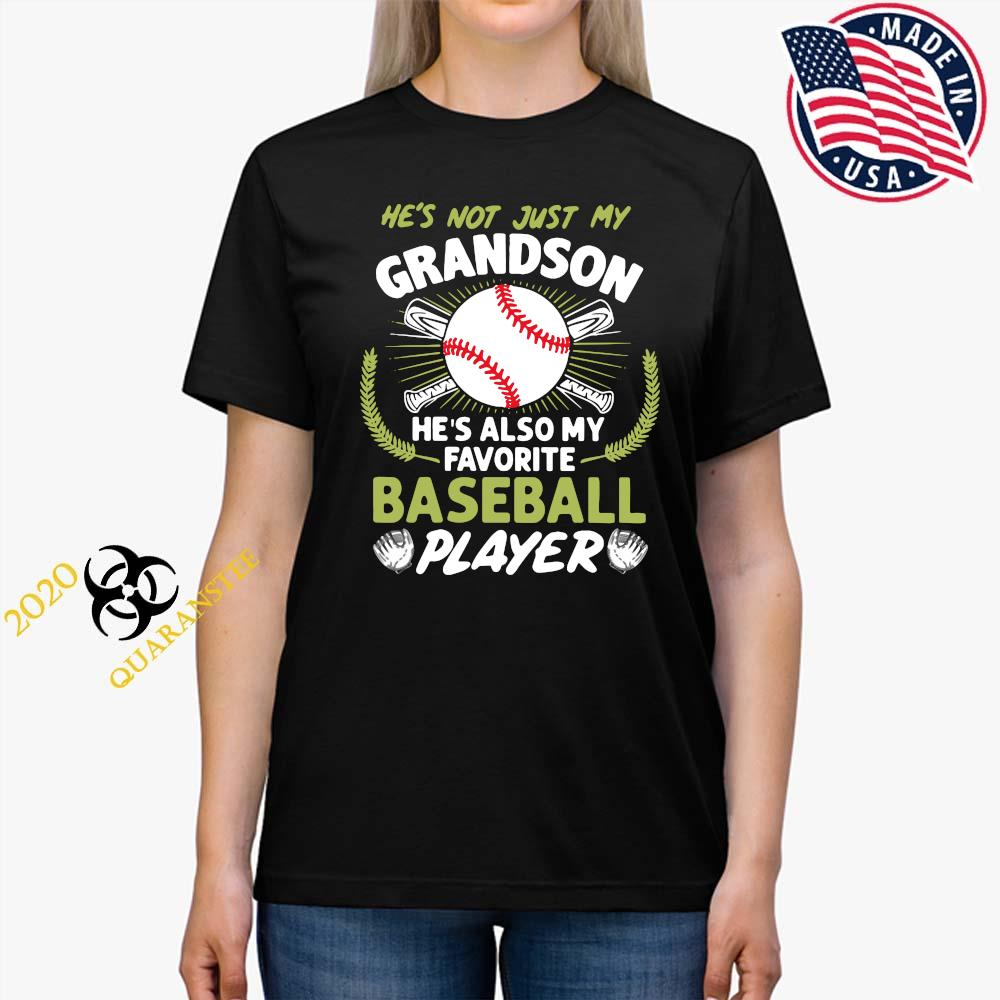 He's Not Just My Grandson He's Also My Favorite Baseball Player Shirt Ladies Tee