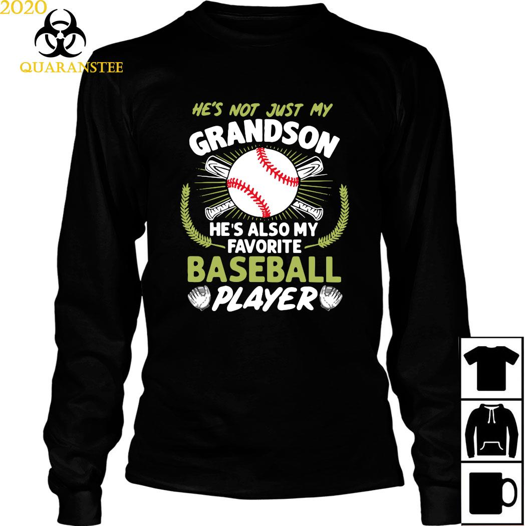 He's Not Just My Grandson He's Also My Favorite Baseball Player Shirt Long Sleeved
