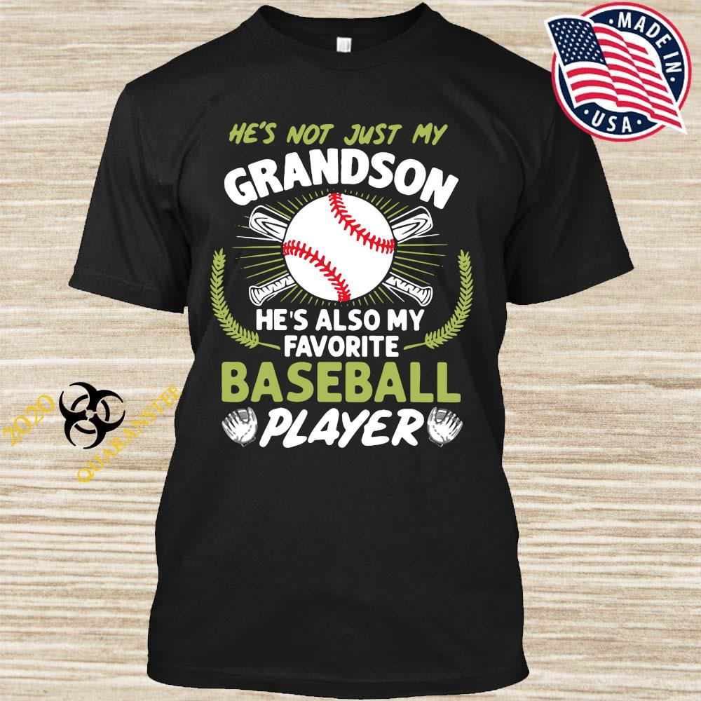 He's Not Just My Grandson He's Also My Favorite Baseball Player Shirt