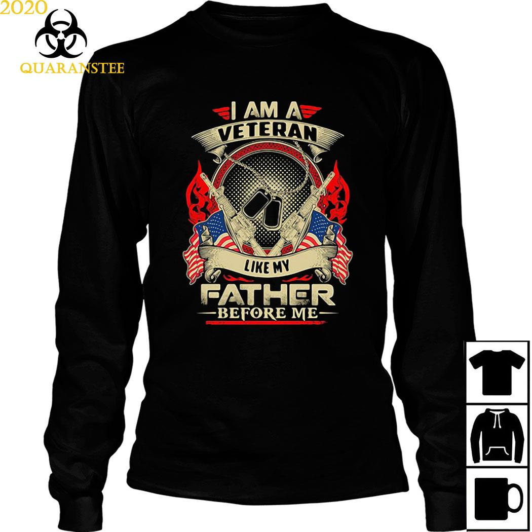 I Am A Veteran Like My Father Before Me Shirt Long Sleeved
