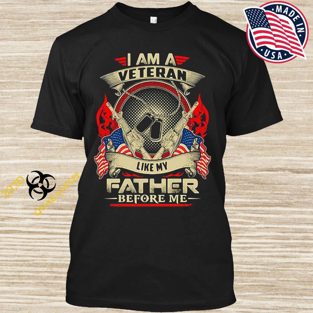 I Am A Veteran Like My Father Before Me Shirt