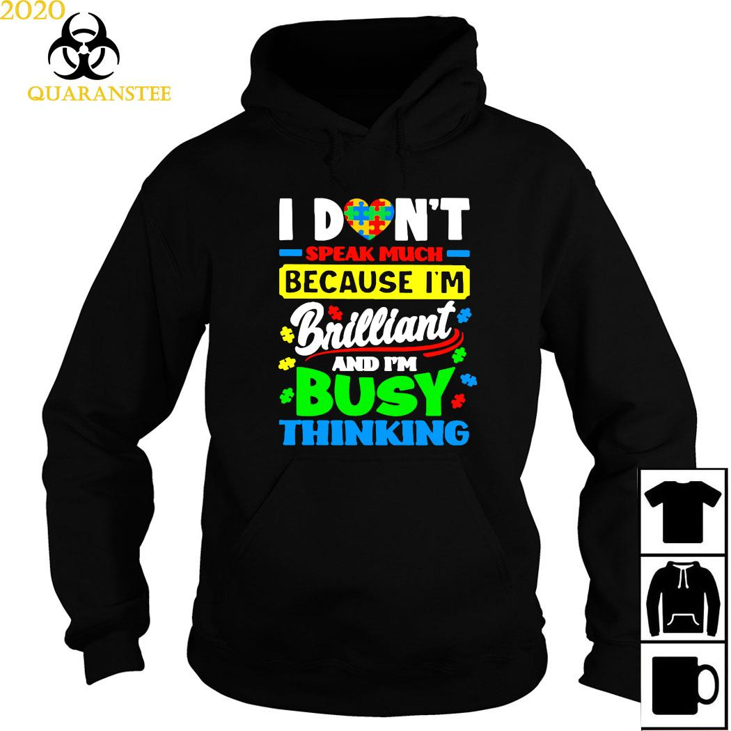 I Don't Speak Much Because I'm Brailliant And I'm Busy Thinking Shirt Hoodie