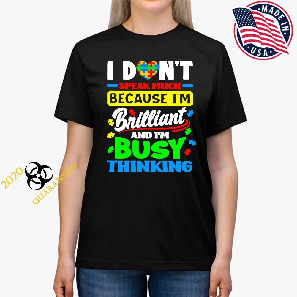 I Don't Speak Much Because I'm Brailliant And I'm Busy Thinking Shirt Ladies Tee
