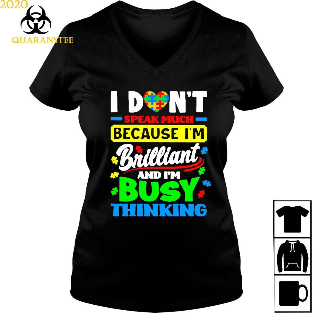 I Don't Speak Much Because I'm Brailliant And I'm Busy Thinking Shirt Ladies V-neck