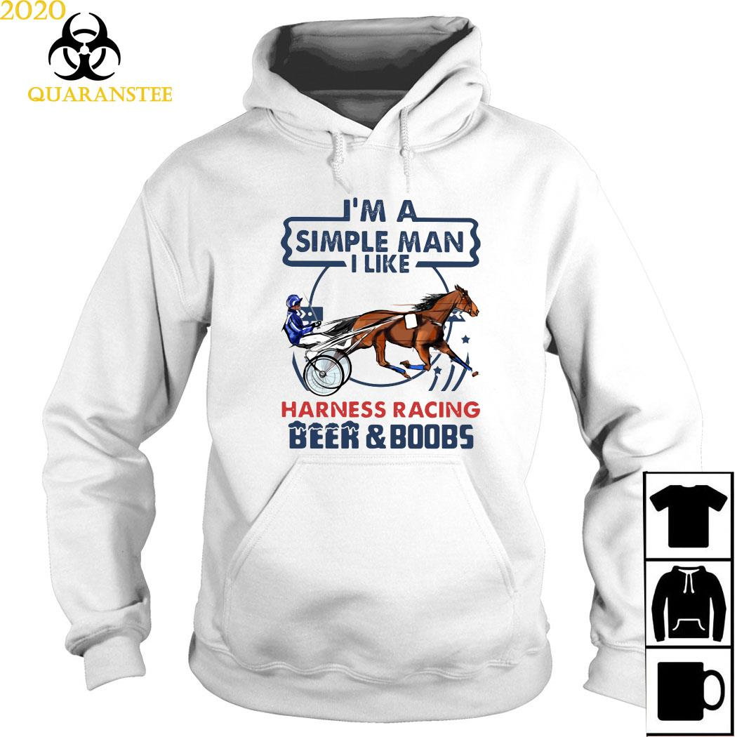 I'm A Simple Man I Like Harness Racing Beer And Boobs Shirt Hoodie