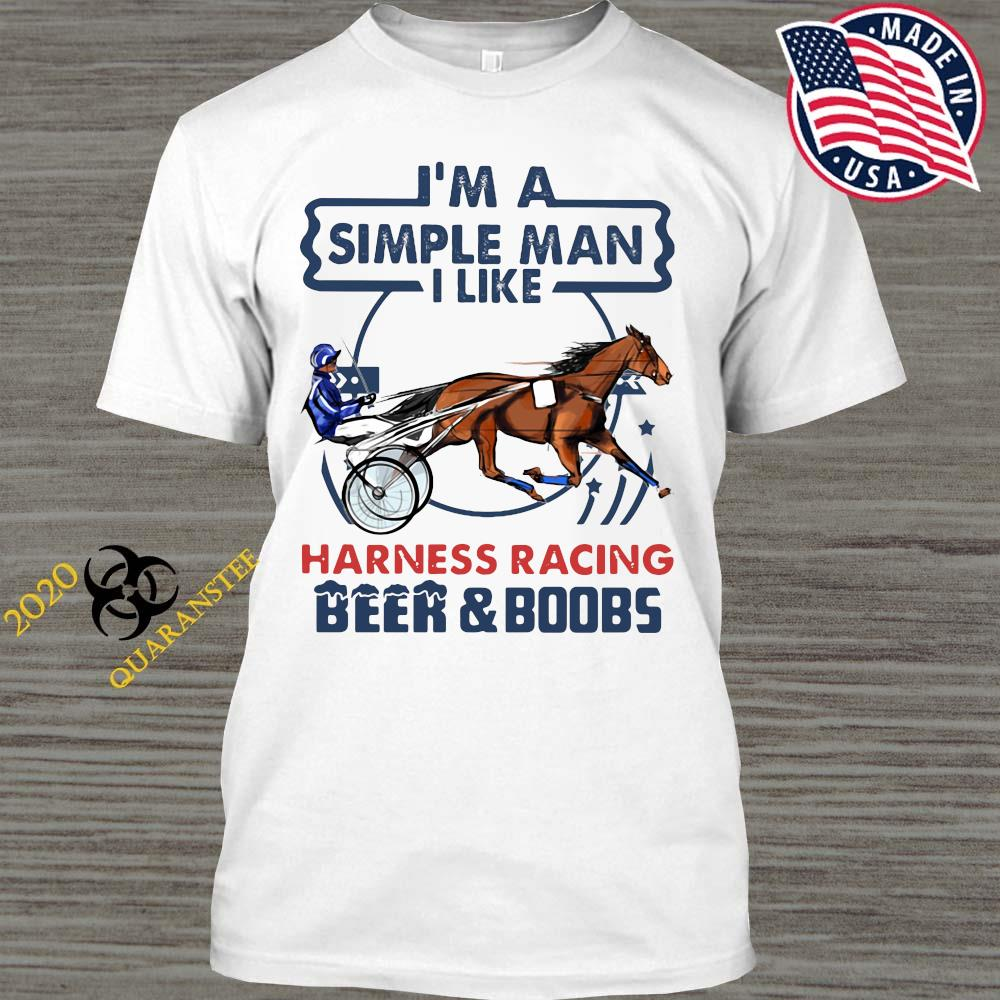 I'm A Simple Man I Like Harness Racing Beer And Boobs Shirt
