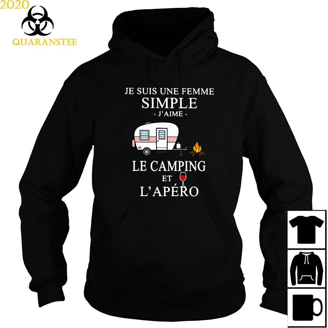 Je Suis Une Femme Simple J'aime Le Camping Et L'apéro Shirt Hoodie