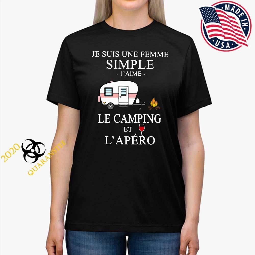 Je Suis Une Femme Simple J'aime Le Camping Et L'apéro Shirt Ladies Tee
