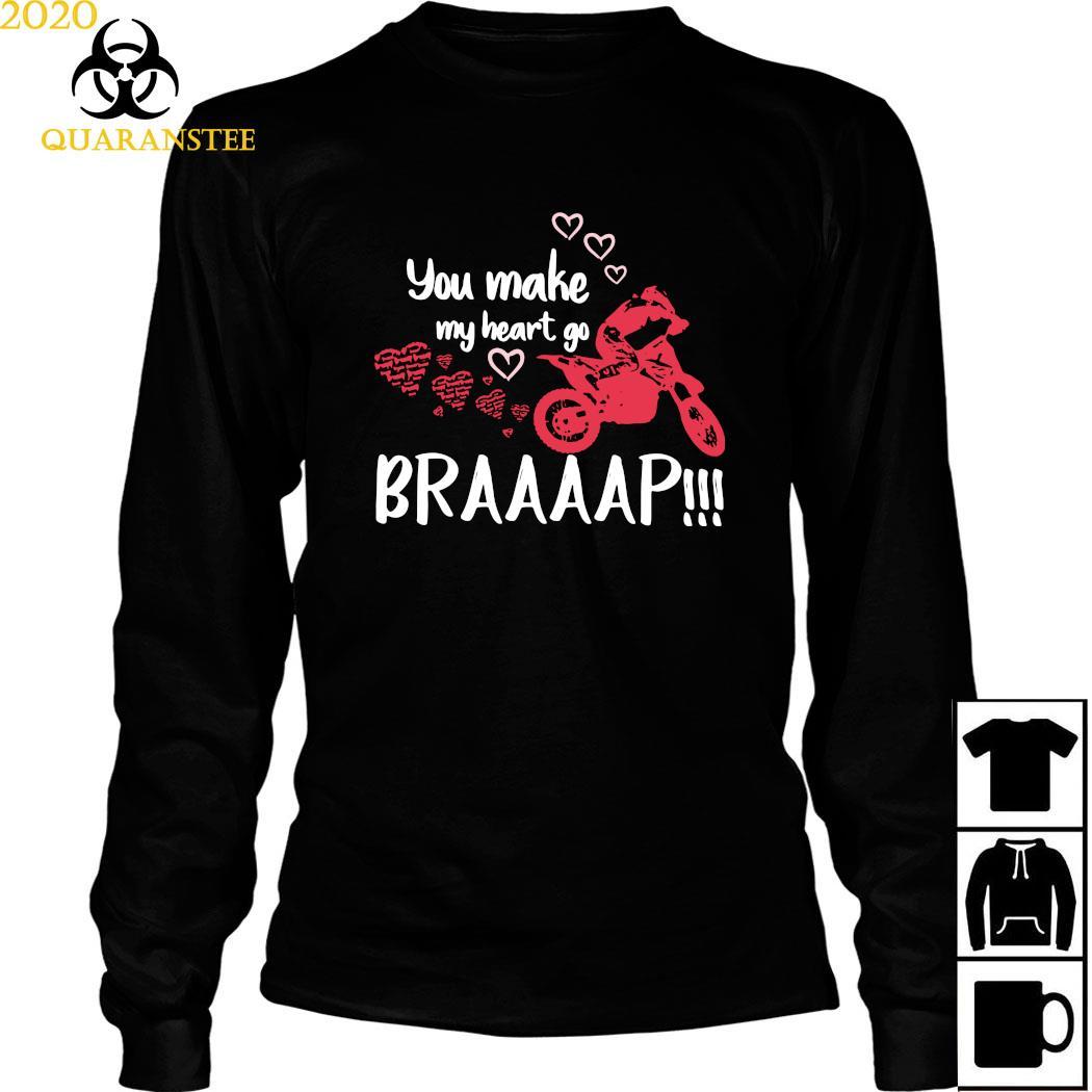 Motocross You Make My Heart Go Braaap Shirt Long Sleeved