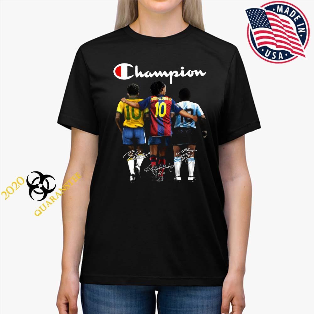 Pele Ronaldinho And Diego Maradona Champion Signatures Shirt Ladies Tee