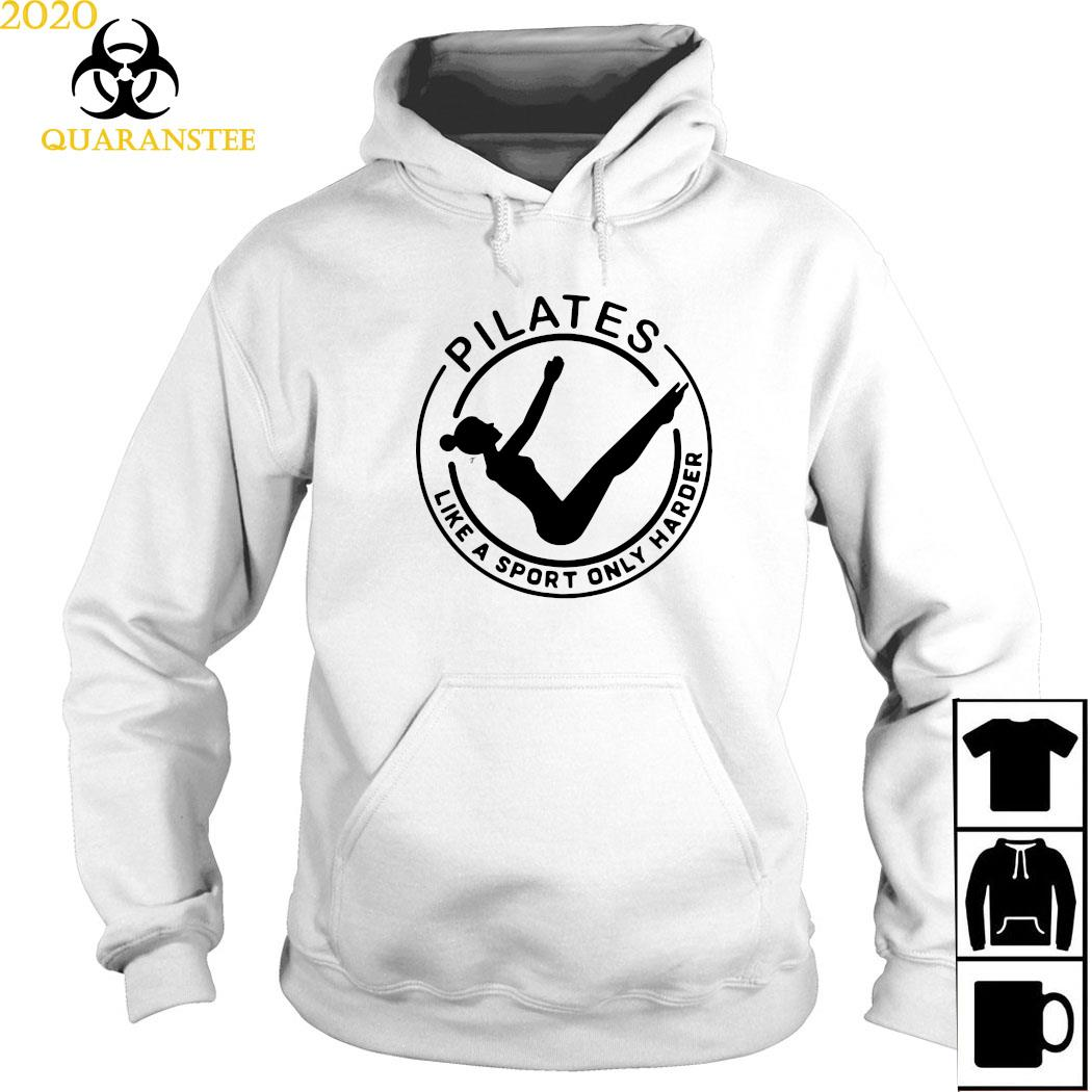 Pilates Like A Sport Only Harder Shirt Hoodie