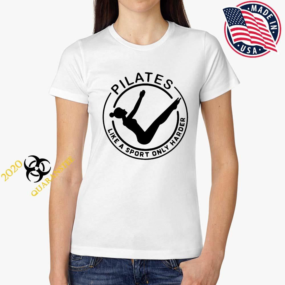 Pilates Like A Sport Only Harder Shirt Ladies Tee