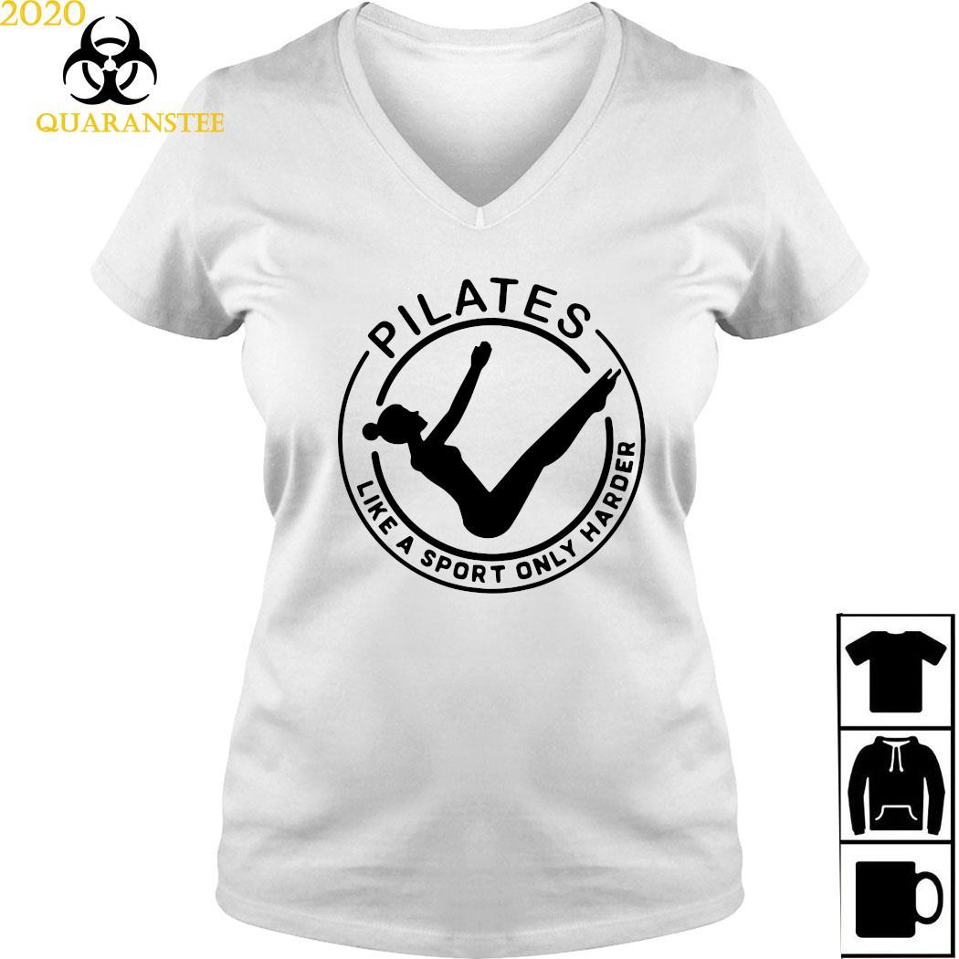 Pilates Like A Sport Only Harder Shirt Ladies V-neck