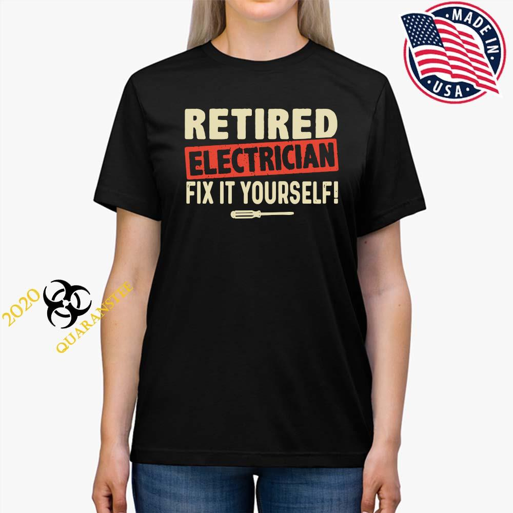Retired Electrician Fix It Yourself Shirt Ladies Tee
