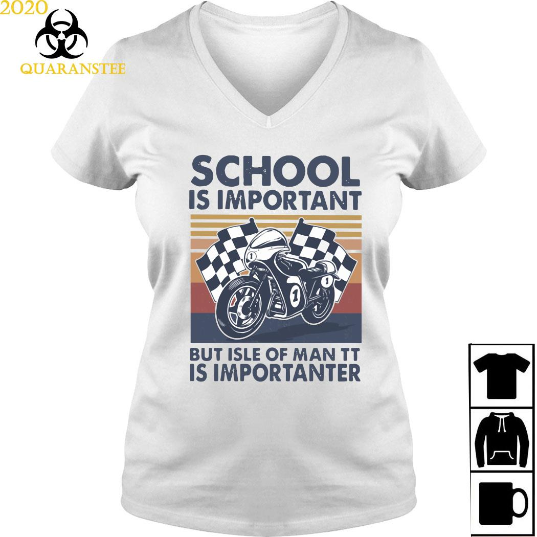 School Is Important But Isle Of Man TT Is Importanter Vintage Shirt Ladies V-neck