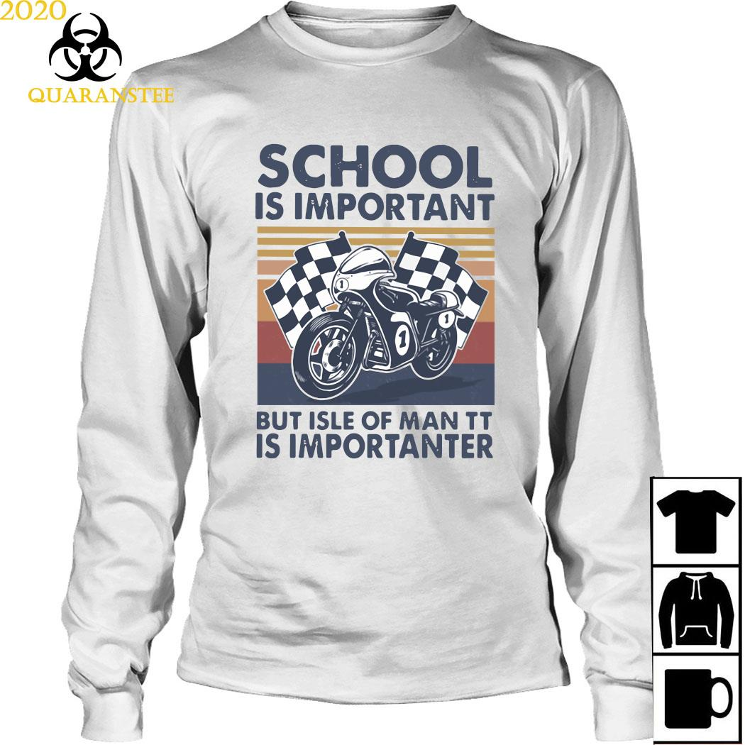 School Is Important But Isle Of Man TT Is Importanter Vintage Shirt Long Sleeved