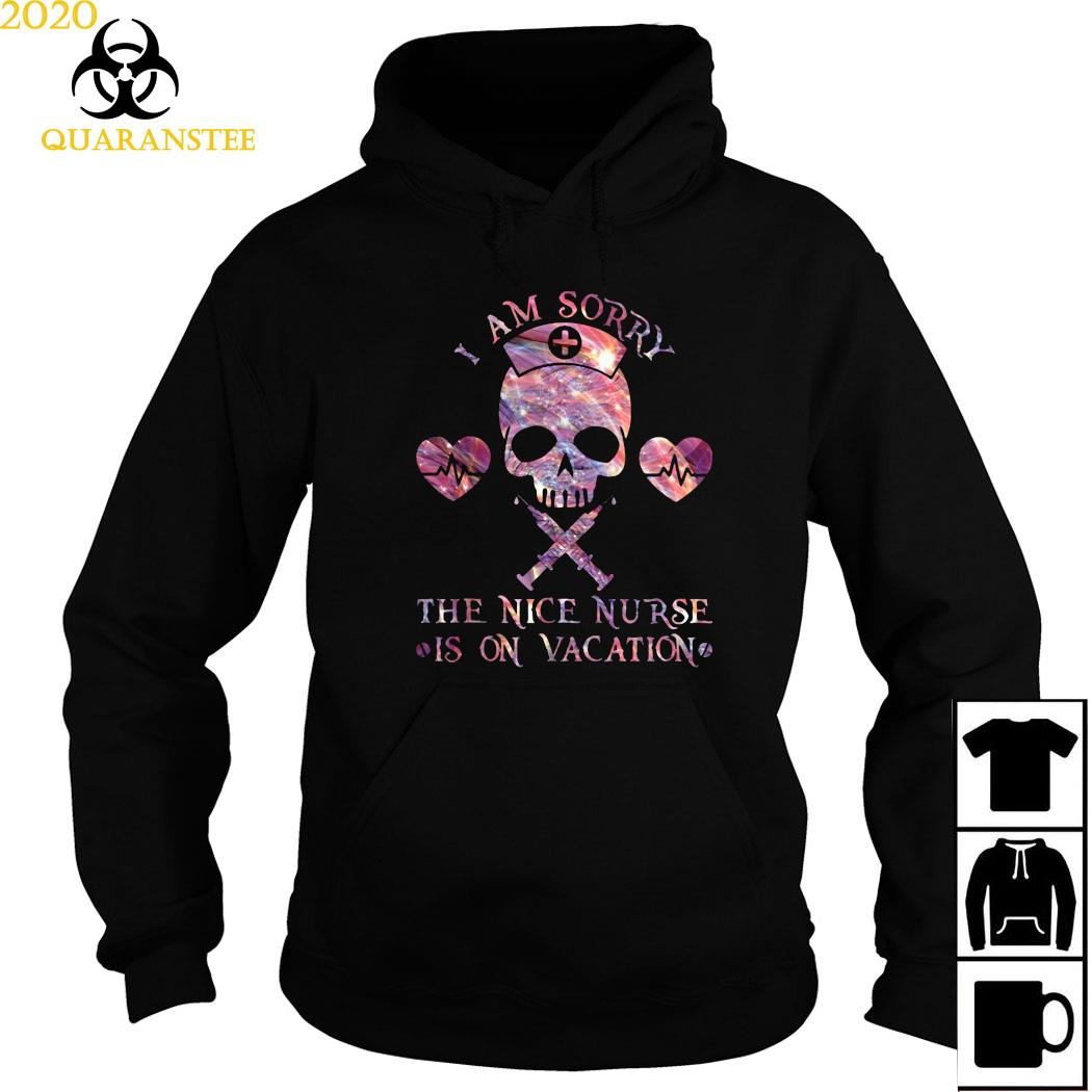Skull I Am Sorry The Nice Nurse Is On Vacation Shirt Hoodie