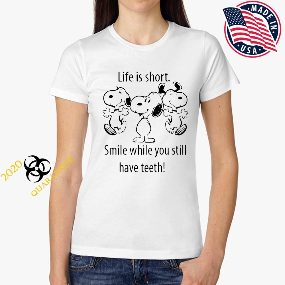 Snoopys Life Is Short Smile While You Still Have Teeth Shirt Ladies Tee