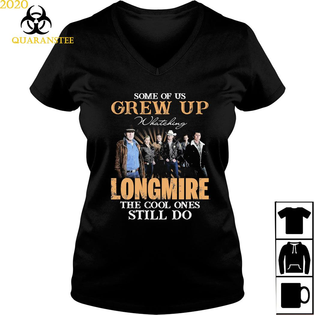 Some Of Us Grew Up Watching Longmire The Cool Ones Still Do Shirt Ladies V-neck